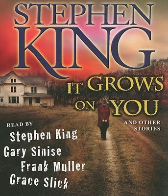 [CD] It Grows on You And Other Stories By King, Stephen/ Sinese, Gary (NRT)/ Muller, Frank (NRT)/ Slick, Grace (NRT)