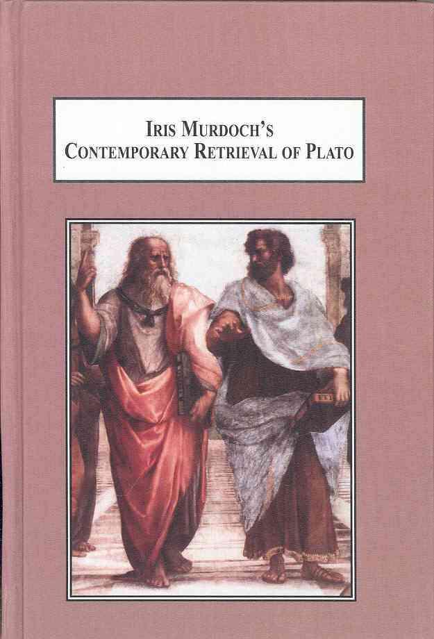 Iris Murdoch's Contemporary Retrieval of Plato By Zuba, Sonja/ Desmond, William (FRW)