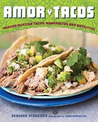 Amor y Tacos By Schneider, Deborah/ Remington, Sara (PHT)